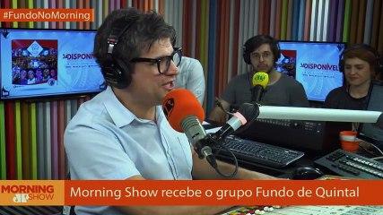 Fundo de Quintal - Morning Show - 20/07/18