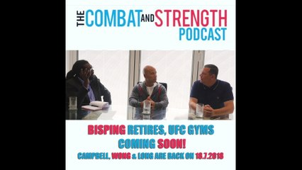 2018 Combat & Strength Podcast returns soon | BISPING & UFC GYM