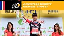 La minute du combatif Antargaz - Étape 13 - Tour de France 2018
