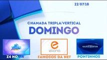 Chamada Vertical de Domingo no SBT (22/07/18) - Domingo Legal, Eliana e Programa Silvio Santos