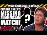 Charlie Sheen's MISSING WWE Summerslam Match!   WWE Backstage Expose