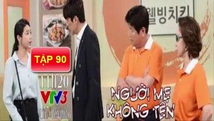 Người Mẹ Không Tên tập 90 VTV3 nguoi me khong ten tap 90