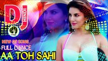 Aa Toh Sahi | DJ Hardik Remix | New DJ remix song | Full Dance Dj Remix Song