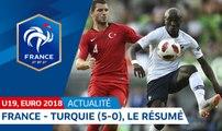 U19, Euro 2018 : France-Turquie (5-0), le résumé I FFF 2018