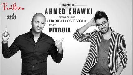 Chawki - Habibi I Love You Ft. Pitbull (EXCLUSIVE) | شوقي