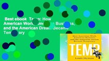Best ebook  Temp: How American Work, American Business, and the American Dream Became Temporary