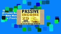 EBOOK Reader Passive Income: 25 Proven Business Models To Make Money Online From Home (Passive