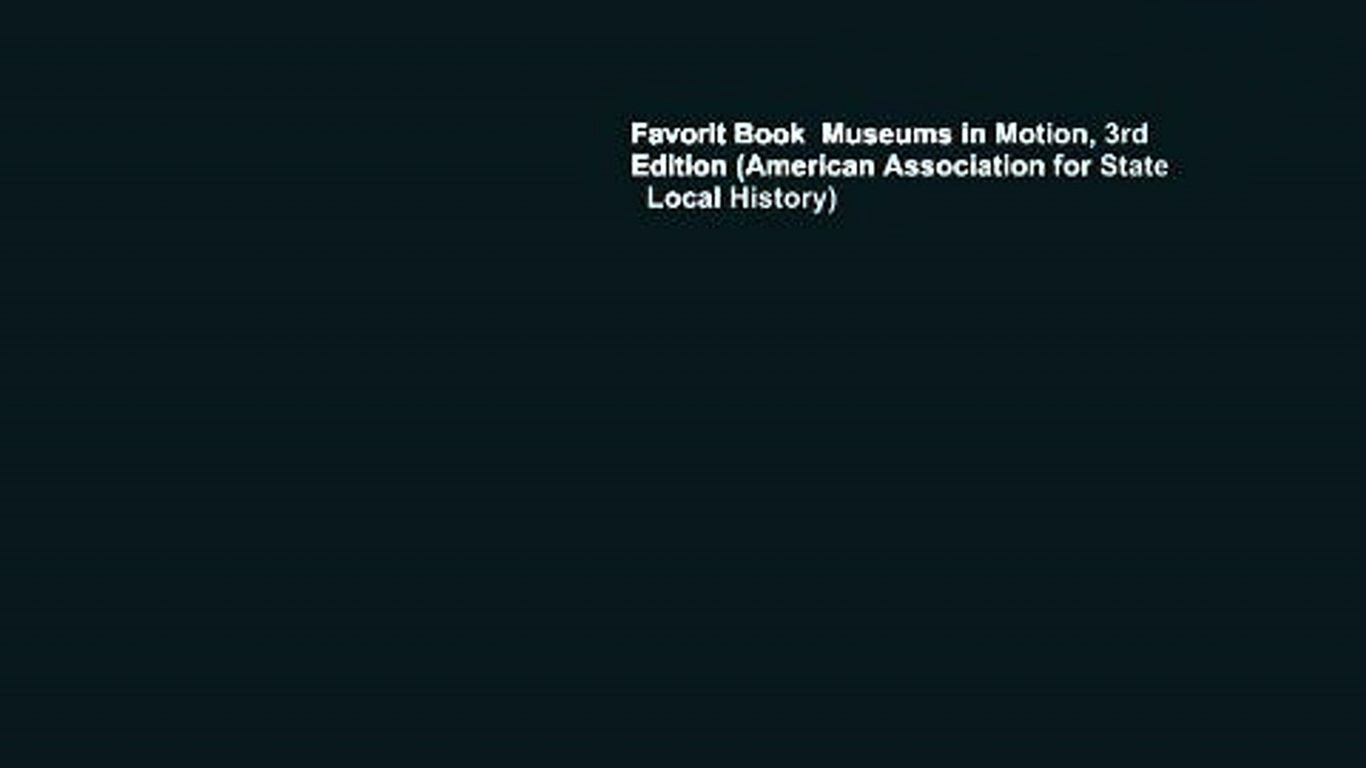 7ff81a7d2b32 Favorit Book Museums in Motion, 3rd Edition (American Association for State  Local History)