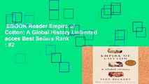 EBOOK Reader Empire of Cotton: A Global History Unlimited acces Best Sellers Rank : #2