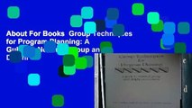 About For Books  Group Techniques for Program Planning: A Guide to Nominal Group and Delphi