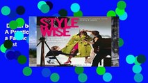 Digital book  Style Wise: A Practical Guide to Becoming a Fashion Stylist Unlimited acces Best