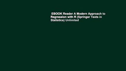 EBOOK Reader A Modern Approach to Regression with R (Springer Texts in Statistics) Unlimited