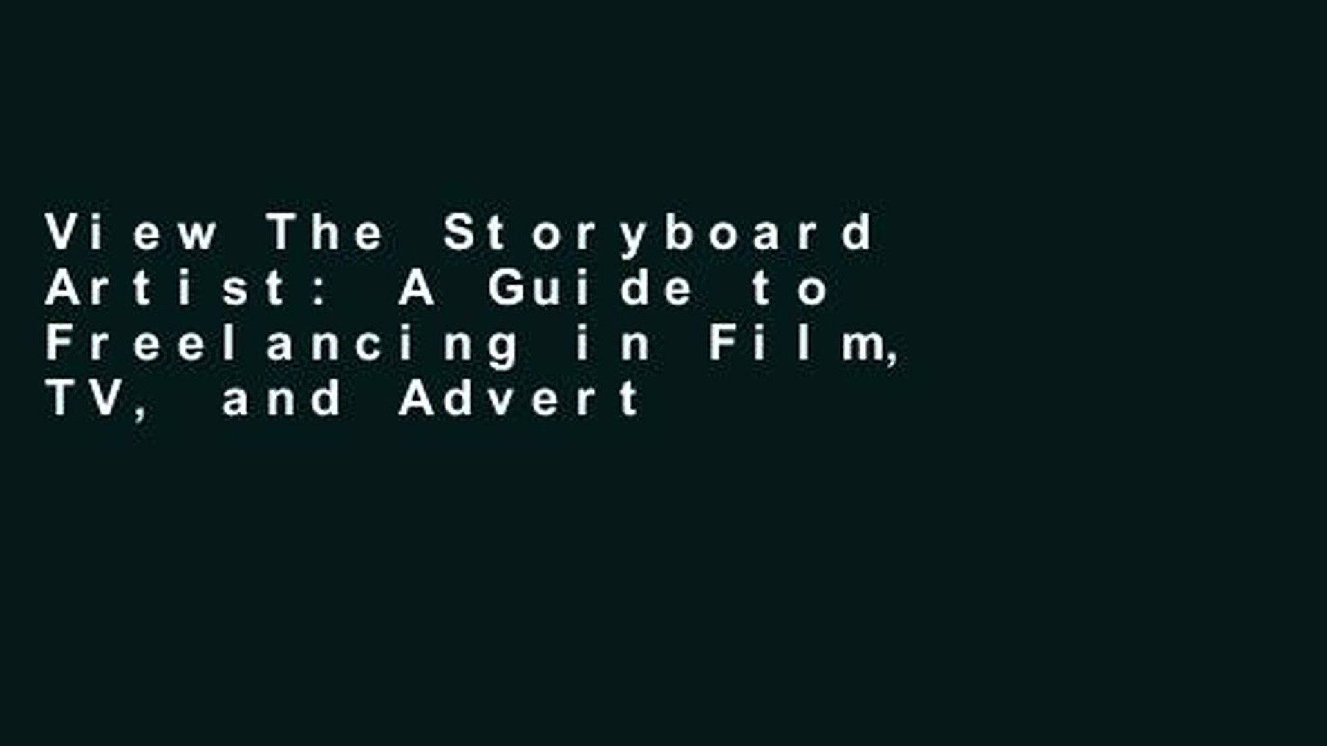 View The Storyboard Artist: A Guide to Freelancing in Film, TV, and  Advertising Ebook