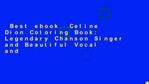 Best ebook  Celine Dion Coloring Book: Legendary Chanson Singer and Beautiful Vocal and