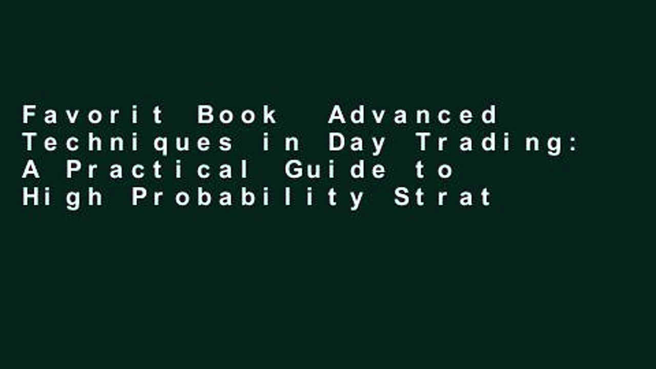 Favorit Book  Advanced Techniques in Day Trading: A Practical Guide to High Probability Strategies