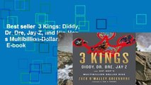 Best seller  3 Kings: Diddy, Dr. Dre, Jay-Z, and Hip-Hop s Multibillion-Dollar Rise  E-book