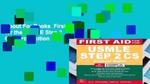 About For Books  First Aid for the USMLE Step 2 Cs, Sixth Edition  For Full