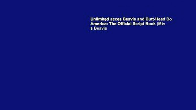 Unlimited acces Beavis and Butt-Head Do America: The Official Script Book (Mtv s Beavis