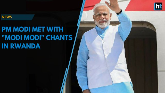 "PM begins three-nation Africa tour, greeted with ""Modi Modi"" chants in Rwanda"