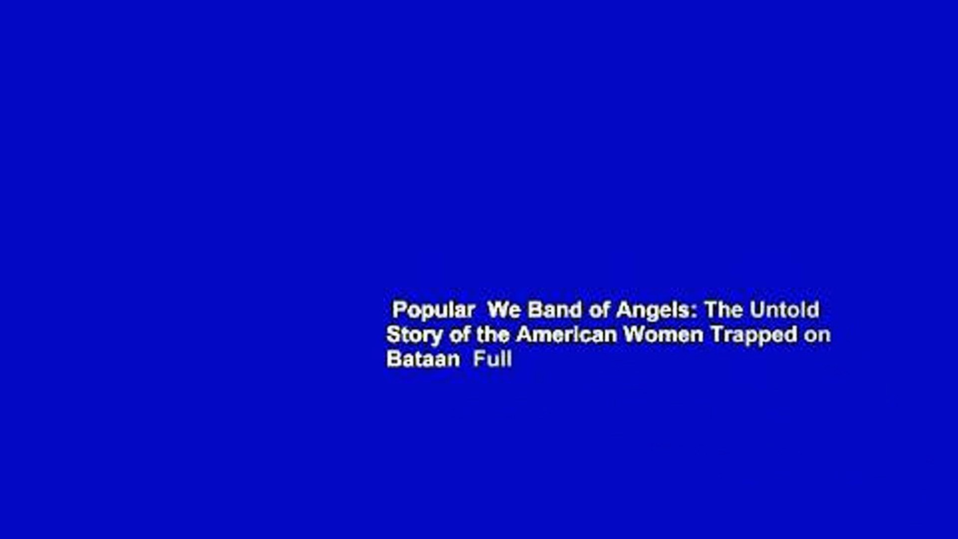 Popular  We Band of Angels: The Untold Story of the American Women Trapped on Bataan  Full