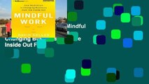this books is available Mindful Work: How Meditation Is Changing Business from the Inside Out For
