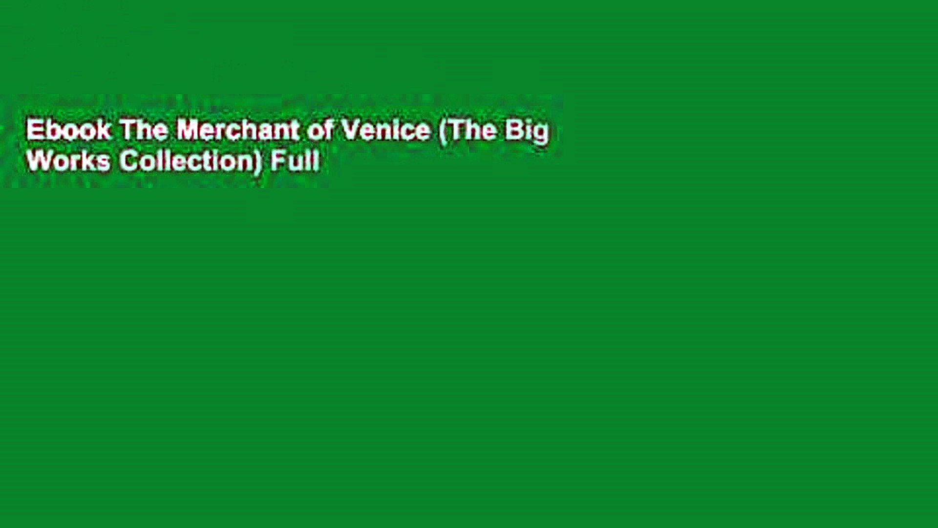Ebook The Merchant of Venice (The Big Works Collection) Full