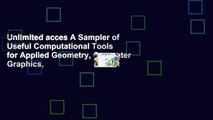Unlimited acces A Sampler of Useful Computational Tools for Applied Geometry, Computer Graphics,