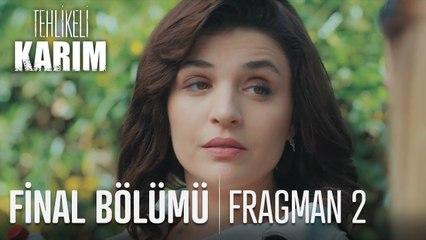Tehlikeli Karım 6. Bölüm 2. Fragman (Final)