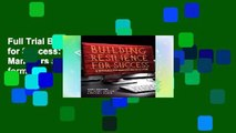 Full Trial Building Resilience for Success: A Resource for Managers and Organizations any format