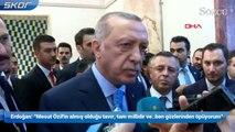 """Erdoğan, Mesut Özil açıklaması """"Gözlerinden öpüyorum"""""""