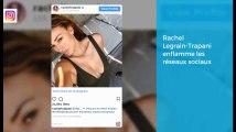 Rachel Legrain-Trapani, Miss France 2007, superbe sur instagram