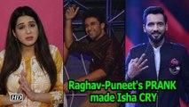 Raghav & Puneet's PRANK made Isha CRY!