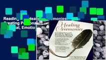 Reading Full Healing Ceremonies: Creating Personal Rituals for Spiritual, Emotional, Physical and