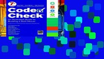 Access books Code Check: 7th Edition (Code Check: An Illustrated Guide to Building a Safe House)