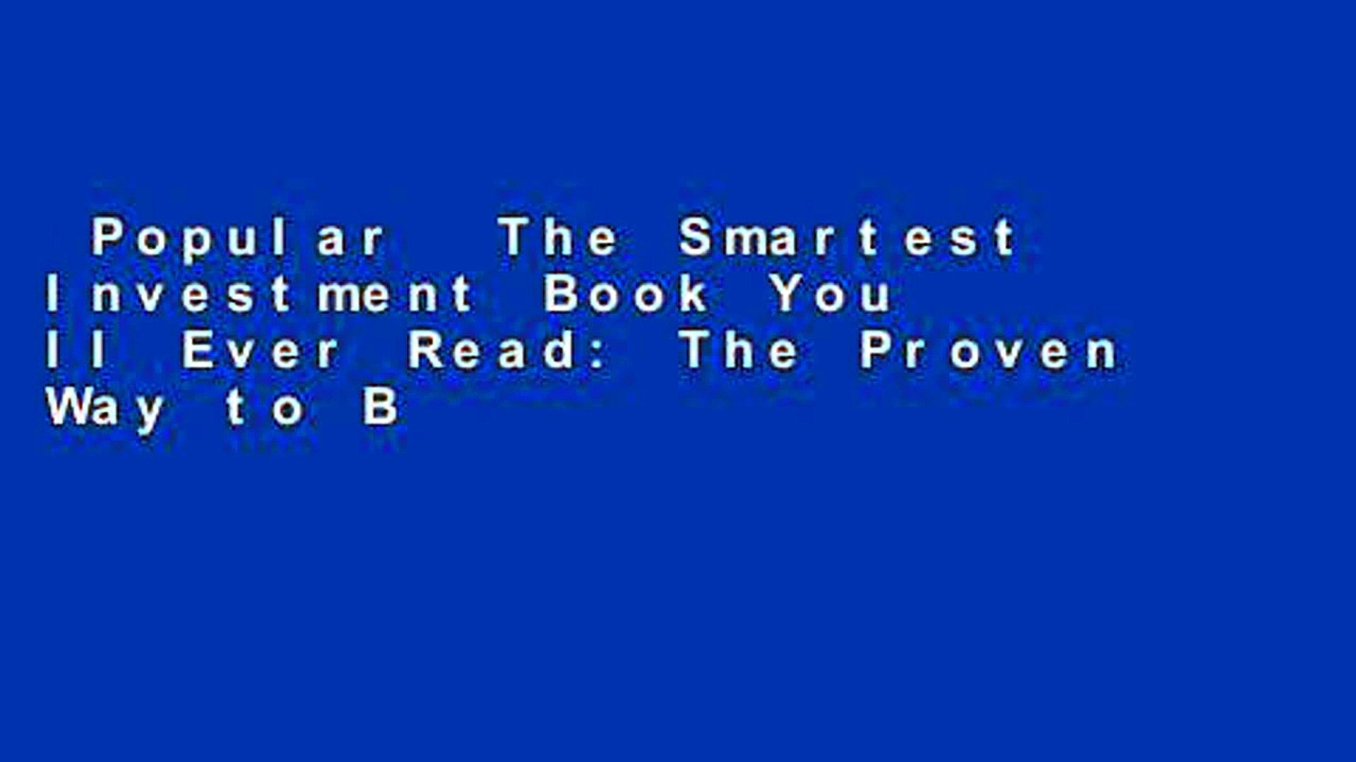 Popular  The Smartest Investment Book You ll Ever Read: The Proven Way to Beat the pros and Take