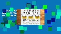 Complete acces  The Truth Machine: The Blockchain and the Future of Everything (International
