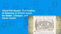 About For Books  The Healing of America: A Global Quest for Better, Cheaper, and Fairer Health