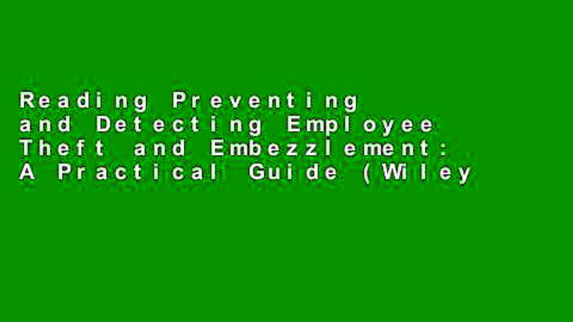 Preventing and detecting employee theft and embezzlement : a practical guide