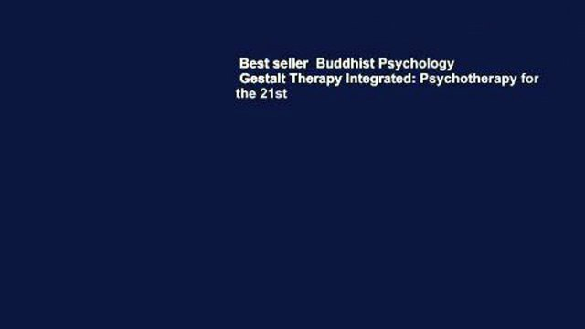 Best seller  Buddhist Psychology   Gestalt Therapy Integrated: Psychotherapy for the 21st