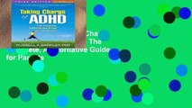 Popular Book  Taking Charge of ADHD, Third Edition: The Complete, Authoritative Guide for Parents