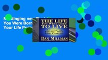 Readinging new The Life You Were Born to Live: Finding Your Life Purpose any format