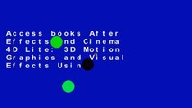 Access books After Effects and Cinema 4D Lite: 3D Motion Graphics and Visual Effects Using