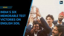India's six memorable Test victories on English soil