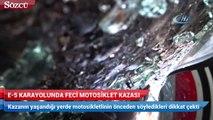 E-5 Karayolunda feci motosiklet kazası kamerada