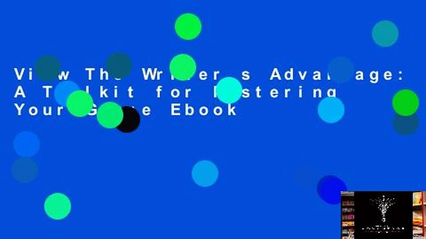 View The Writer s Advantage: A Toolkit for Mastering Your Genre Ebook