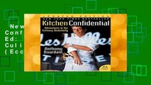 New Releases Kitchen Confidential Updated Ed: Adventures in the Culinary Underbelly (Ecco)  For