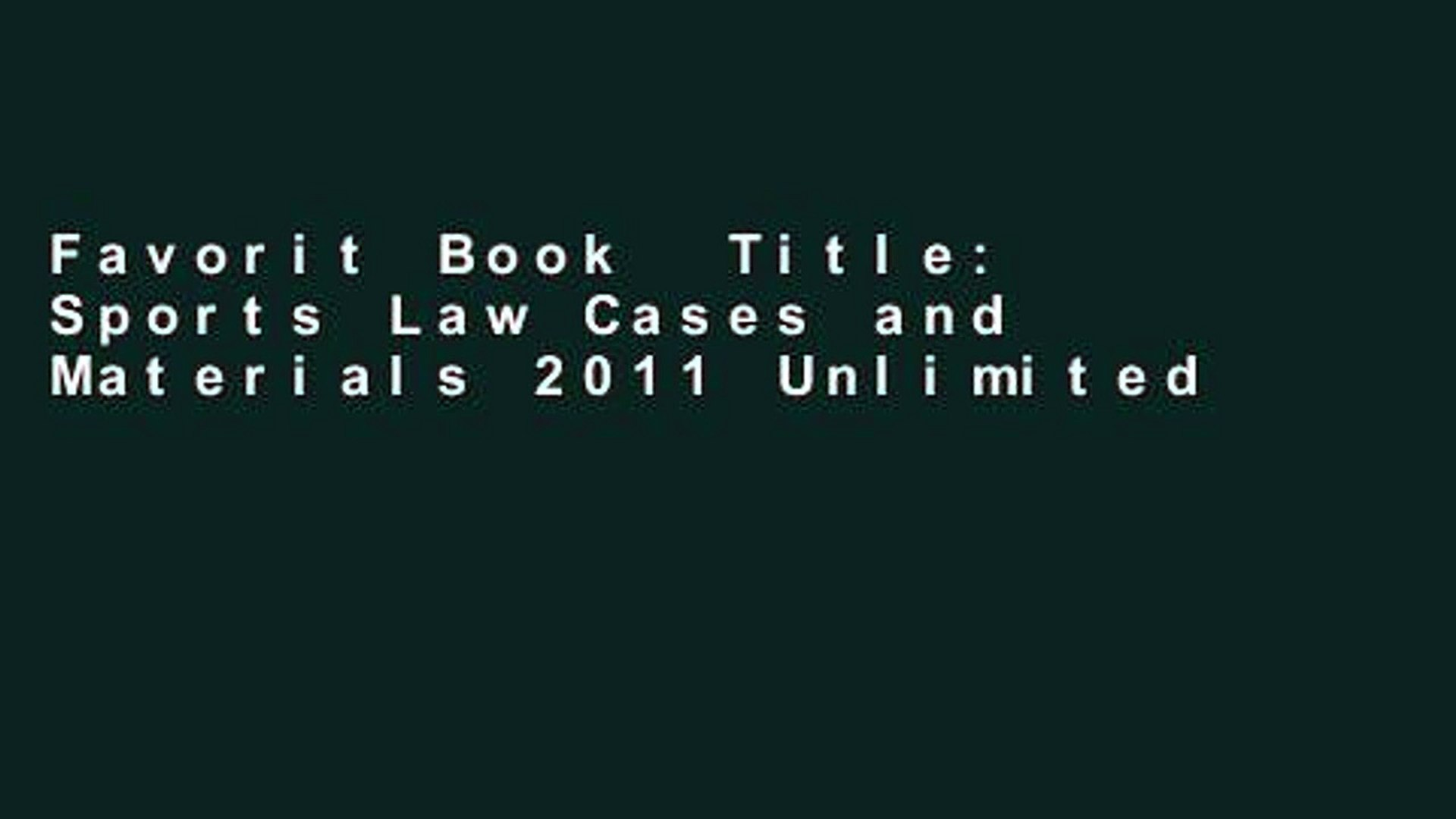 Favorit Book  Title: Sports Law Cases and Materials 2011 Unlimited acces Best Sellers Rank : #2