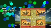 New Releases The Four Agreements: Practical Guide to Personal Freedom (Toltec Wisdom Book)  For