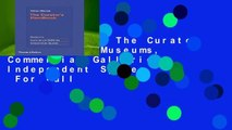 New Releases The Curator s Handbook: Museums, Commercial Galleries, Independent Spaces  For Full