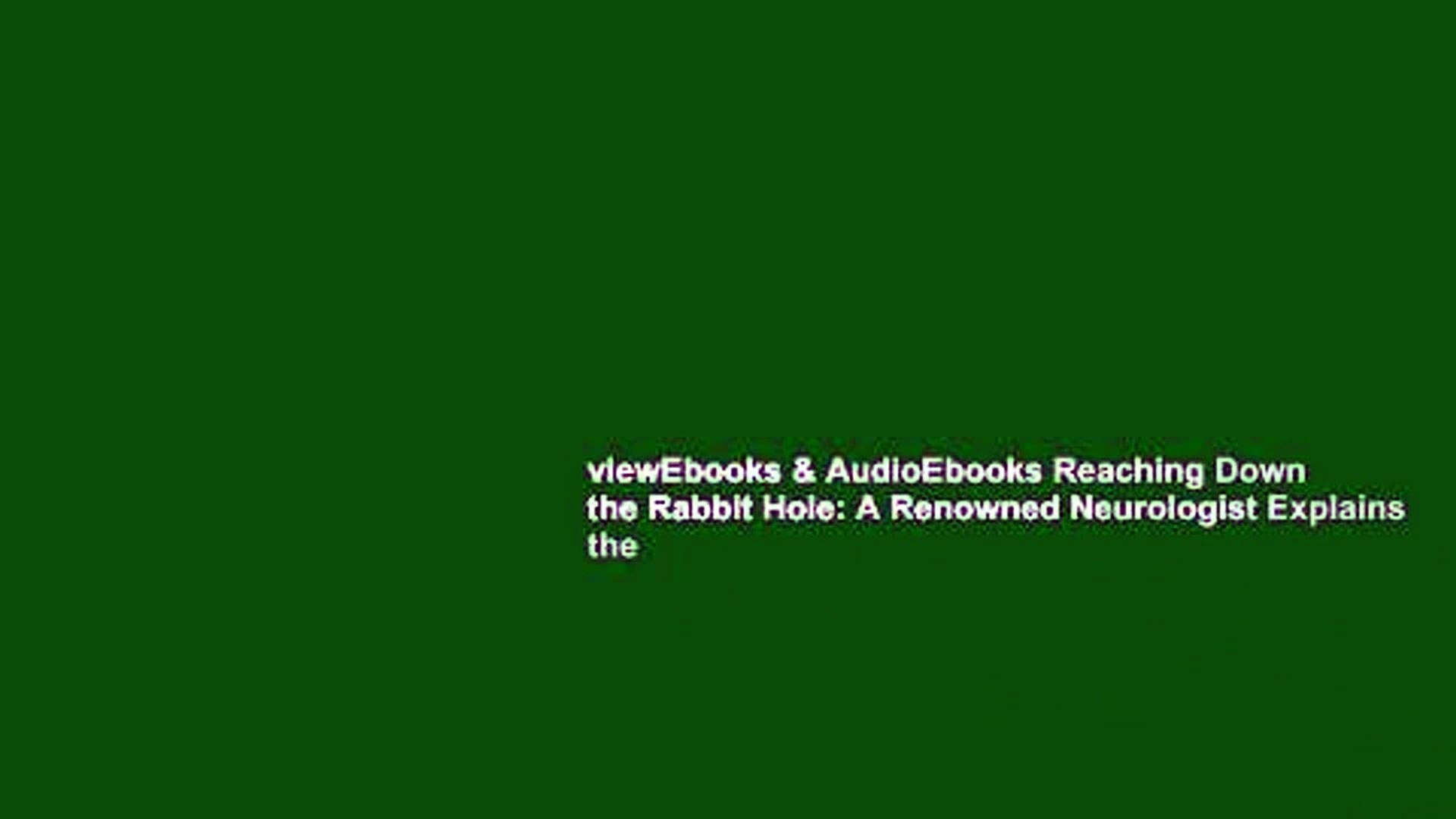 Viewebooks Audioebooks Reaching Down The Rabbit Hole A Renowned